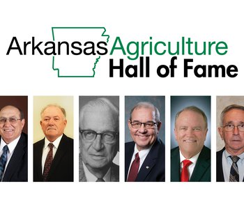 Arkansas Agriculture Hall of Fame to Add Six Members