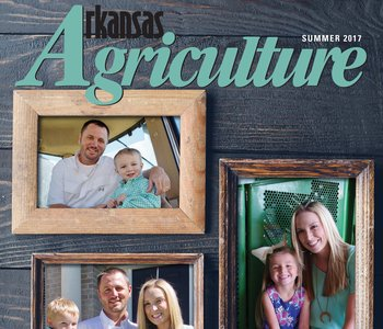Arkansas Agriculture Magazine - Summer 2017