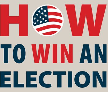 "Learn ""How to Win an Election"""